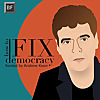 How to Fix Democracy