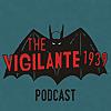 Vigilante 1939 Podcast