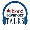Blood Advances Talks