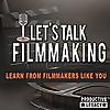 Let's Talk Filmmaking