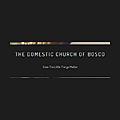 The Domestic Church of Bosco