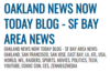 Oakland News Now Today Blog