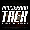 Discussing Trek: A Star Trek Podcast