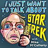 I Just Want To Talk About Star Trek