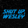 Shut Up, Wesley - A Star Trek Next Generation Review Podcast