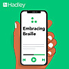 Hadley | Embracing Braille