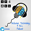 Inclusive Technology 4 All Podcast
