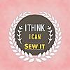 I Think I Can Sew It
