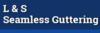 L & S Seamless Guttering
