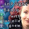 _inPsight Radio with Danielle Egnew