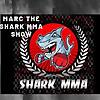 Marc The Shark MMA Show