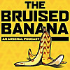 The Bruised Banana | An Arsenal podcast