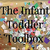 The Infant Toddler Toolbox