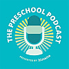The Preschool Podcast