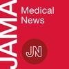 JAMA Medical News