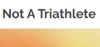 Not A Triathlete