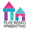 Play Based Parenting   Play Based Learning & Positive Parenting