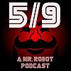 5/9: A Mr. Robot Podcast