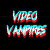 Video Vampires
