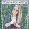 Chronically Healing Podcast