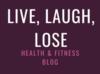 live, laugh, lose.