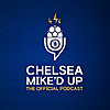Chelsea Mike'd Up