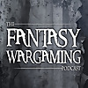 The Fantasy Wargaming Podcast