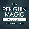 Penguin Magic Podcast