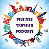 Podcast Voyageur Grande Taille | Conseils de voyage pour les explorateurs de grande taille