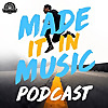 Made It In Music Podcast