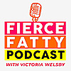 Podcast Fierce Fatty
