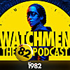 Est. 1982 Podcast | Watchmen