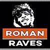 Roman Raves Podcast