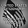 United States Citizenship - Civics Test Podcast