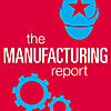 The Manufacturing Report