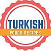Turkish Foods Recipes