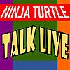 Ninja Turtle Talk Live