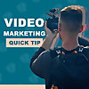 Video Marketing Quick Tip