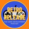 Retro Release | The Game Development Podcast
