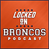 Locked On Broncos | Daily Podcast On The Denver Broncos