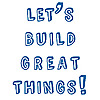 Let's Build Great Things!