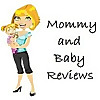Mommy and Baby Reviews