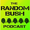 RandomBush | The Stand up Sketch Conversation Comedy Podcast