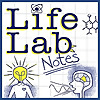 Life Lab Notes