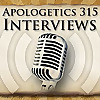 Apologetics315 Interviews