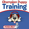 Champion Puppy Training Podcast