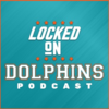 Locked On Dolphins | Daily Podcast On The Miami Dolphins
