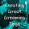 Creating Great Grooming Dogs