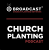 Broadcast Church Planting Podcast