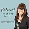 Balanced Working Moms Podcast